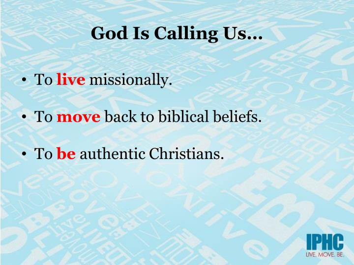 God Is Calling Us…