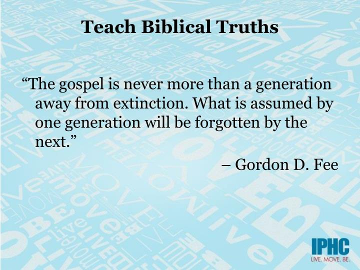 Teach Biblical Truths