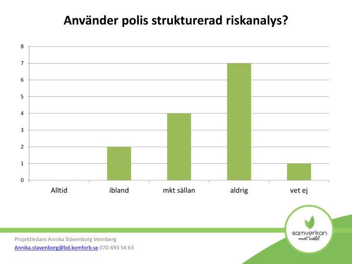 Använder polis strukturerad riskanalys?