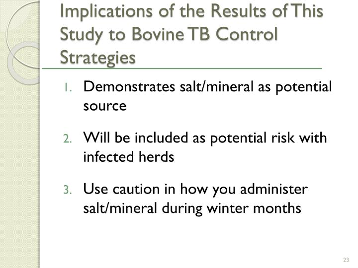 Implications of the Results of This Study to Bovine TB Control Strategies