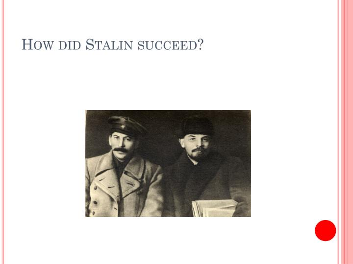 How did stalin succeed