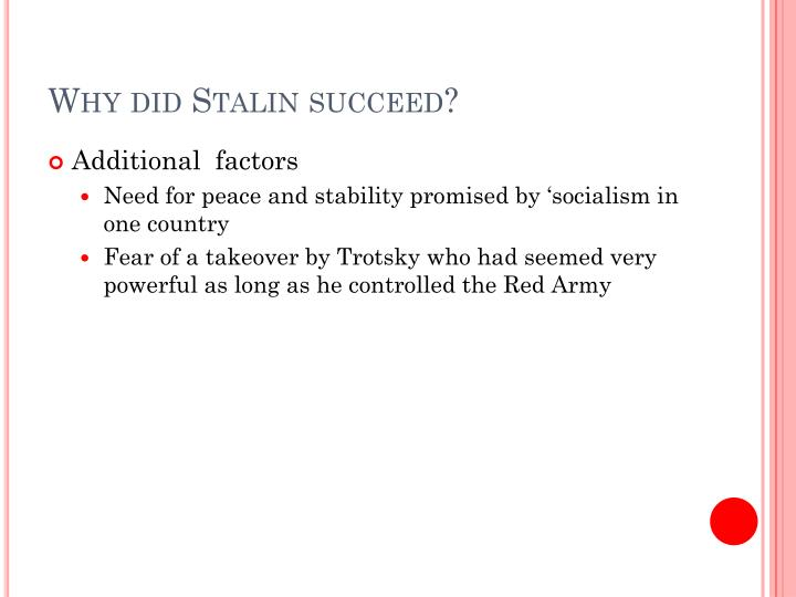 Why did Stalin succeed?