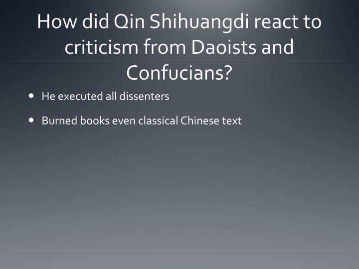 How did qin shihuangdi react to criticism from daoists and confucians