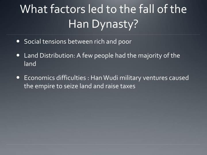 What factors led to the fall of the Han Dynasty?
