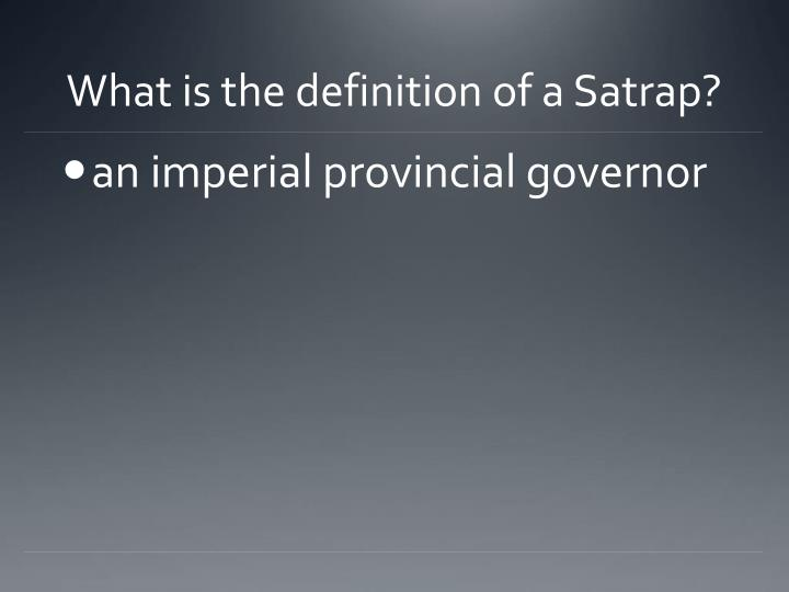 What is the definition of a Satrap?