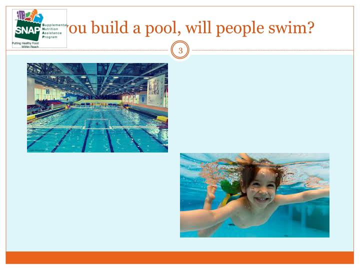 If you build a pool, will people swim?