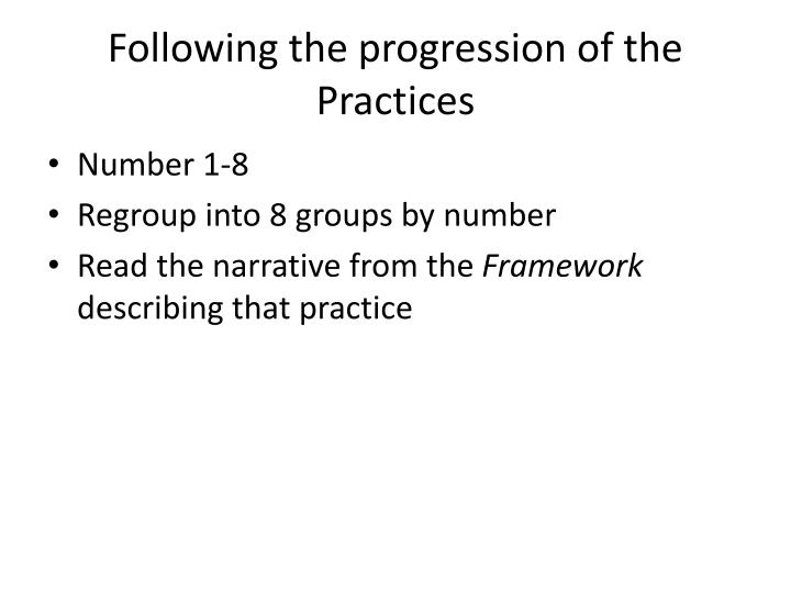 Following the progression of the Practices