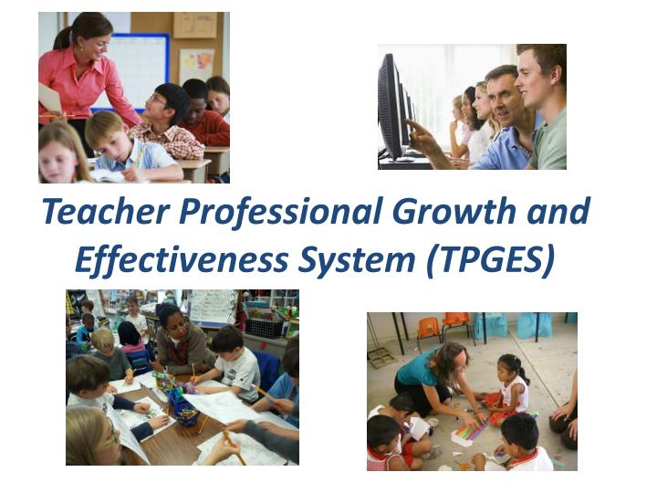 Teacher Professional Growth and Effectiveness System (TPGES)