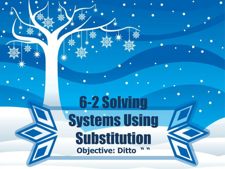 6 2 solving systems using substitution