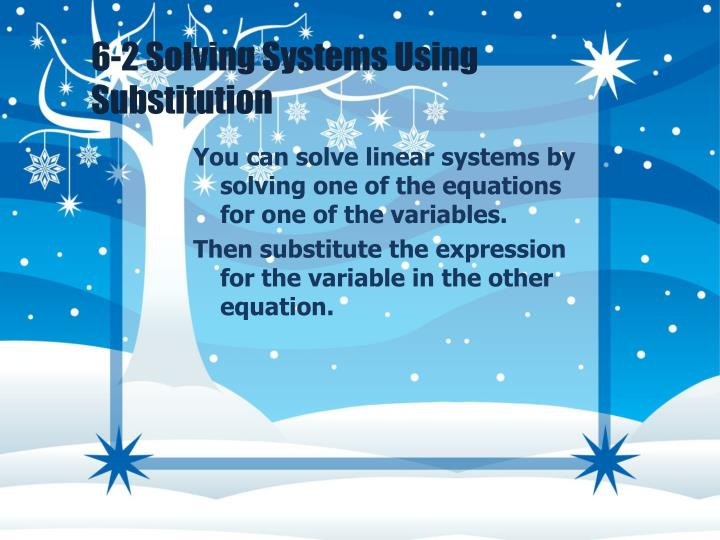 6-2 Solving Systems Using