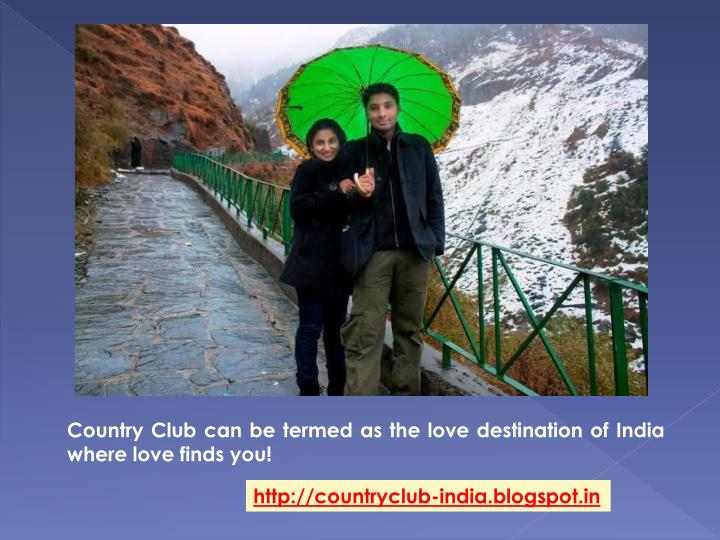 Country Club can be termed as the love destination of India where love finds you!