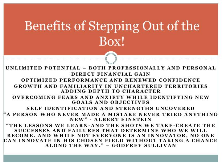 Benefits of Stepping Out of the Box!