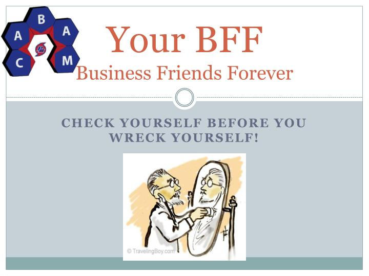 Your bff business friends forever