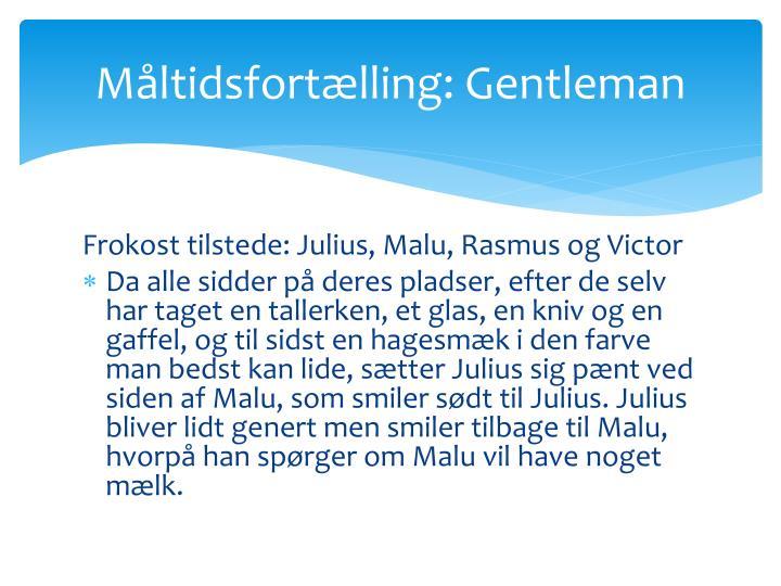 Måltidsfortælling: Gentleman