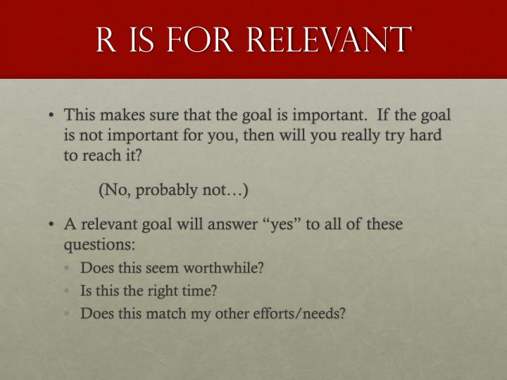 R is for Relevant
