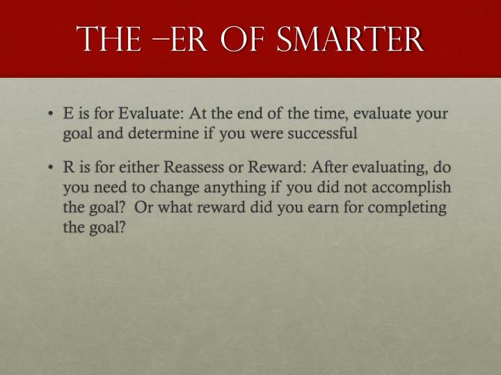 The –ER of SMARTER