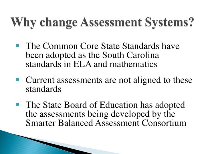 Why change Assessment Systems?