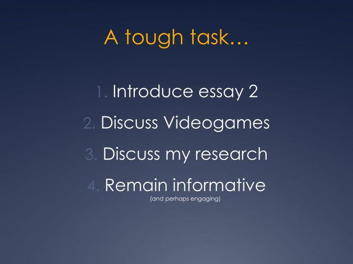 A tough task…