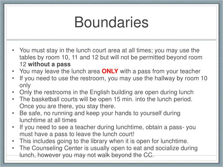You must stay in the lunch court area at all times; you may use the tables by room 10, 11 and 12 but will not be permitted beyond room 12