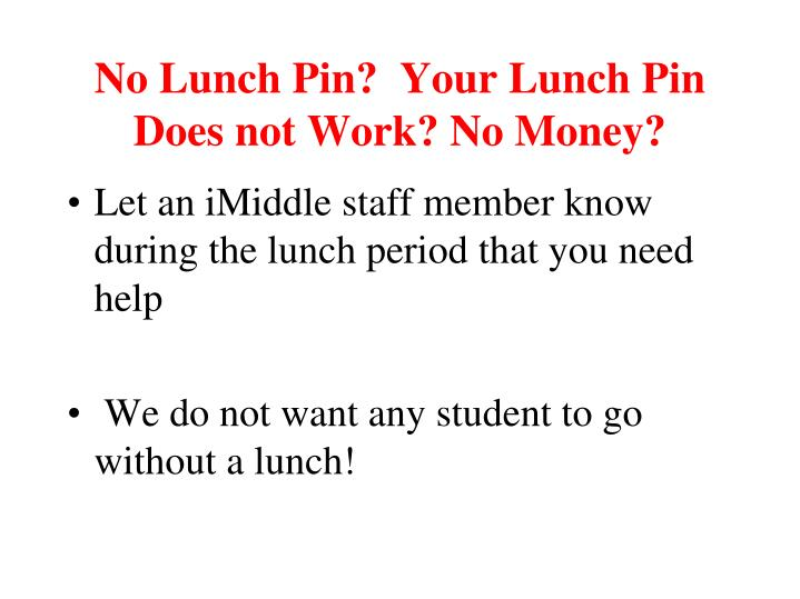 No Lunch Pin?  Your Lunch Pin Does not Work? No Money?