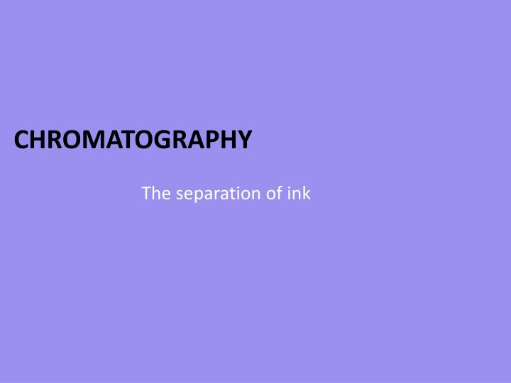 The separation of ink