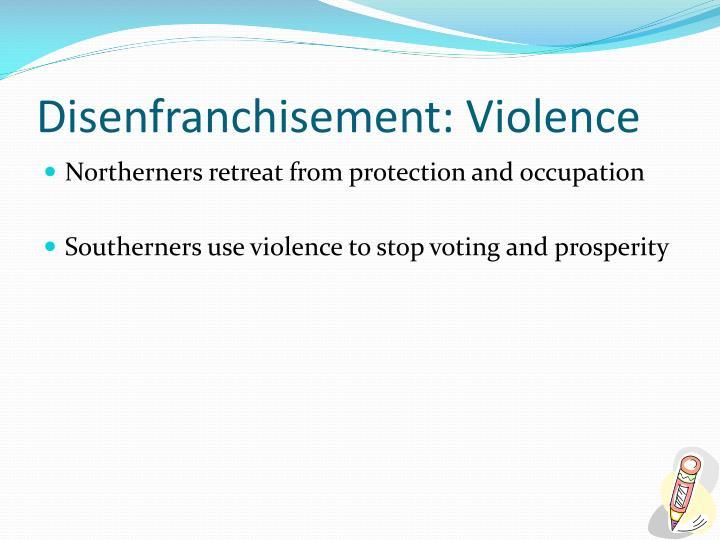 Disenfranchisement: Violence