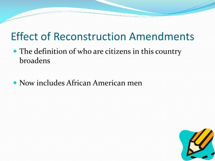 Effect of Reconstruction Amendments