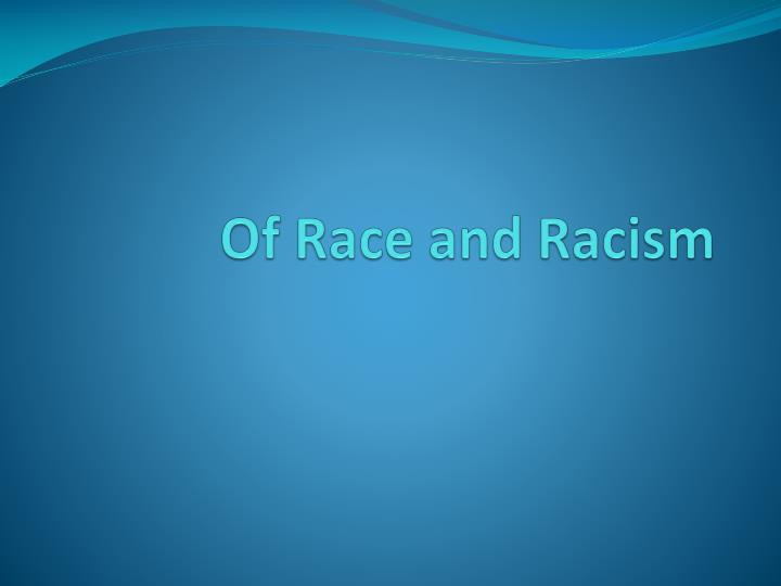 Of race and racism