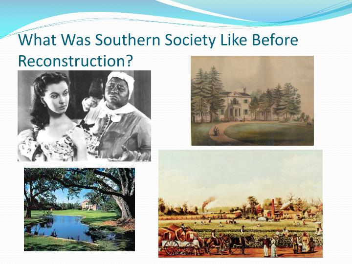 What Was Southern Society Like Before Reconstruction?