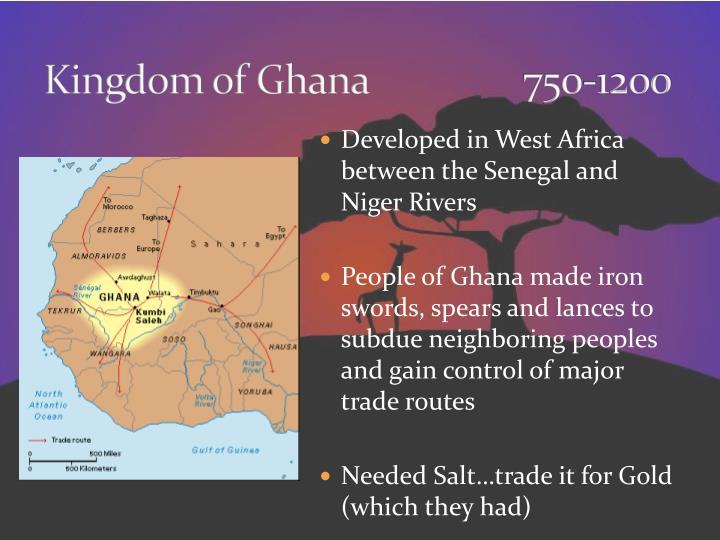 Kingdom of Ghana      750-1200