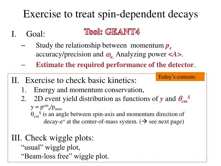 Exercise to treat spin dependent decays