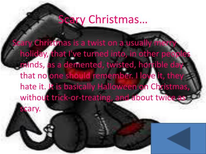 Scary Christmas…