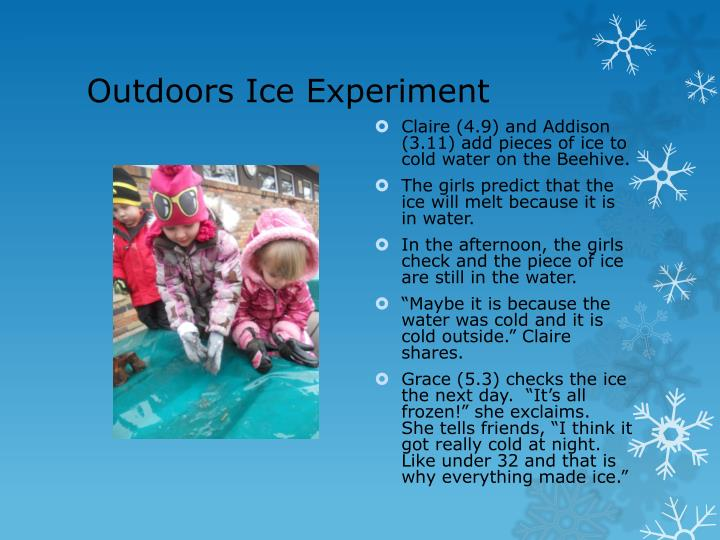 Outdoors Ice Experiment