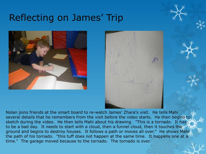 Reflecting on James' Trip