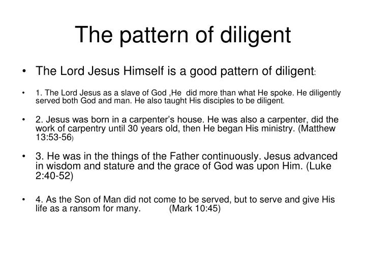 The pattern of diligent