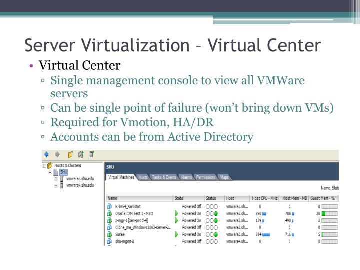 Server Virtualization – Virtual Center