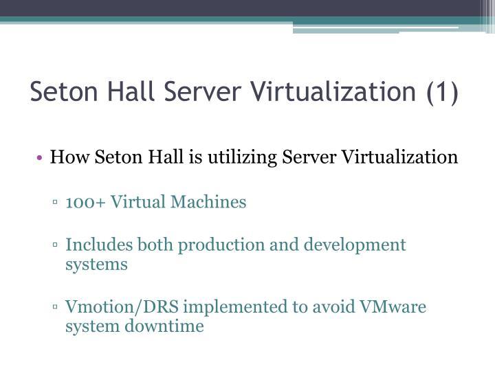 Seton Hall Server Virtualization (1)