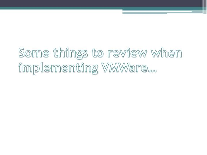 Some things to review when implementing
