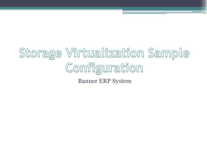 Storage Virtualization Sample Configuration