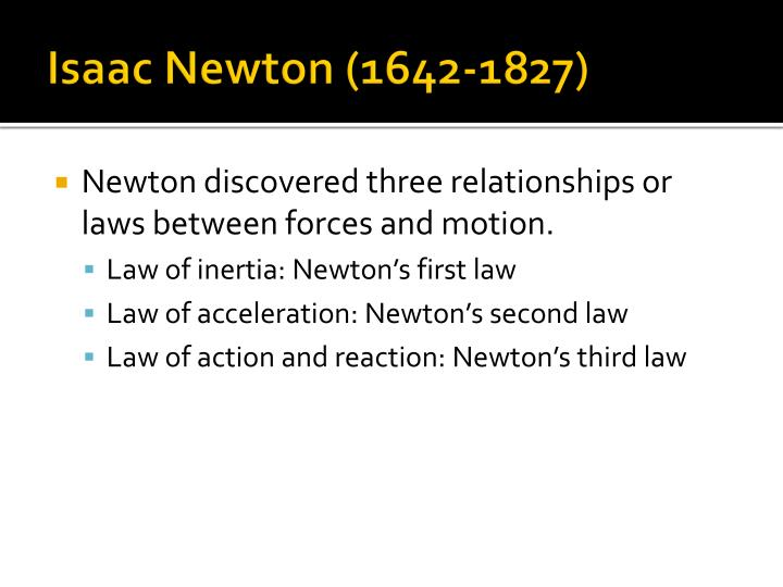 Isaac Newton (1642-1827)