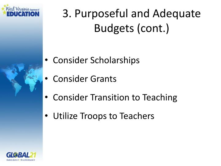 3. Purposeful and Adequate Budgets (cont.)
