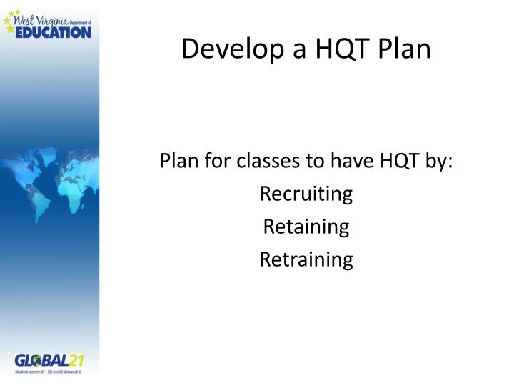 Develop a HQT Plan