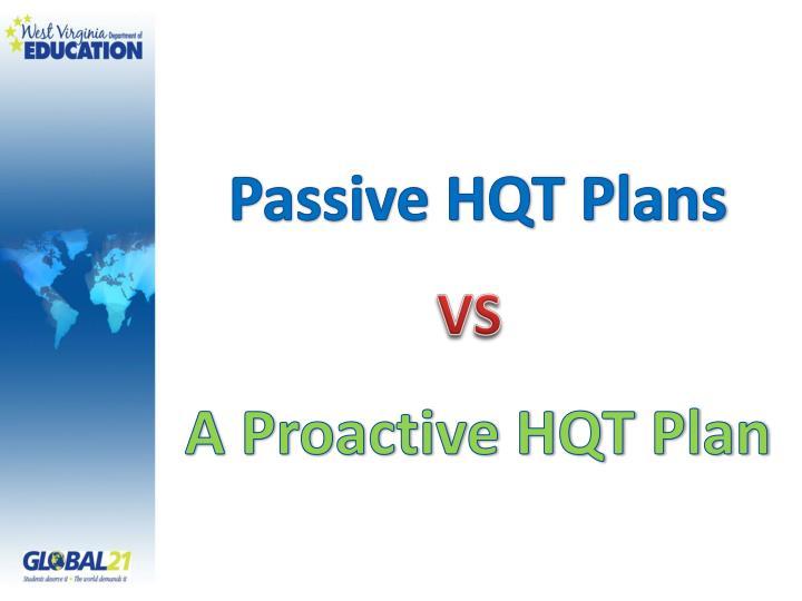 Passive HQT Plans