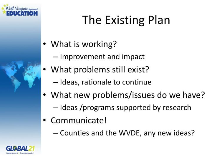 The Existing Plan