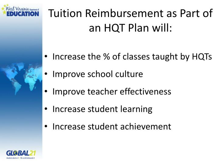 Tuition Reimbursement as Part of an HQT Plan will: