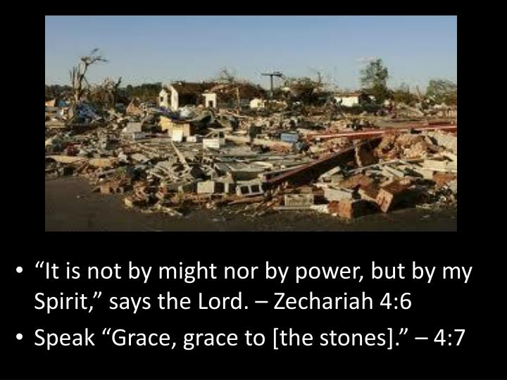"""It is not by might nor by power, but by my Spirit,"" says the Lord. – Zechariah 4:6"