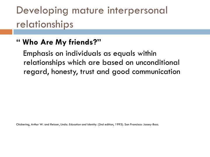 Developing mature interpersonal relationships