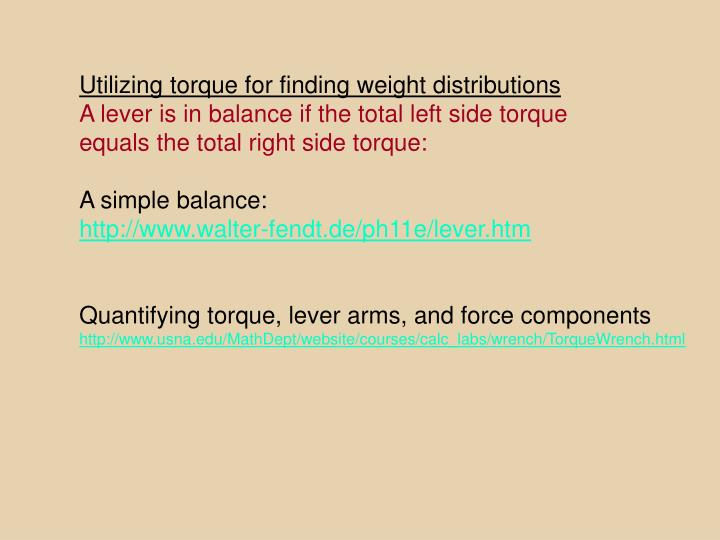 Utilizing torque for finding weight distributions