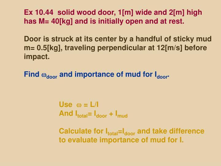 Ex 10.44  solid wood door, 1[m] wide and 2[m] high