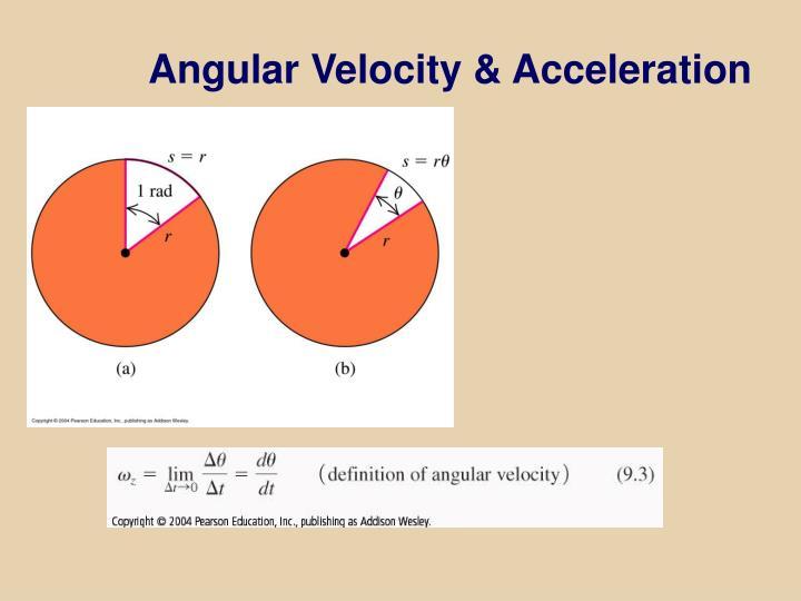Angular Velocity & Acceleration